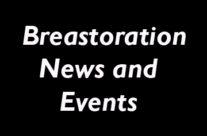 Breastoration Helps pass Strongest Breast Reconstruction Law in the Nation – click on the arrow for more